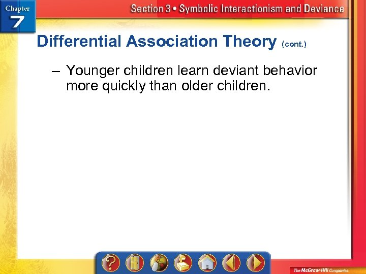 Differential Association Theory (cont. ) – Younger children learn deviant behavior more quickly than