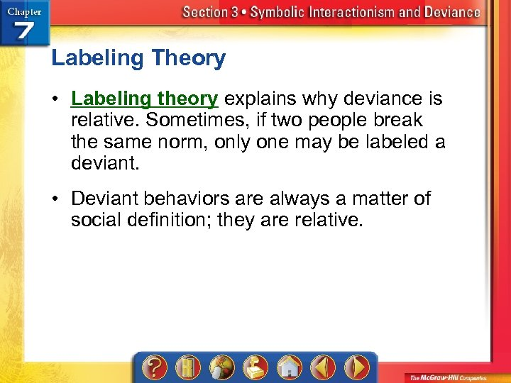 Labeling Theory • Labeling theory explains why deviance is relative. Sometimes, if two people