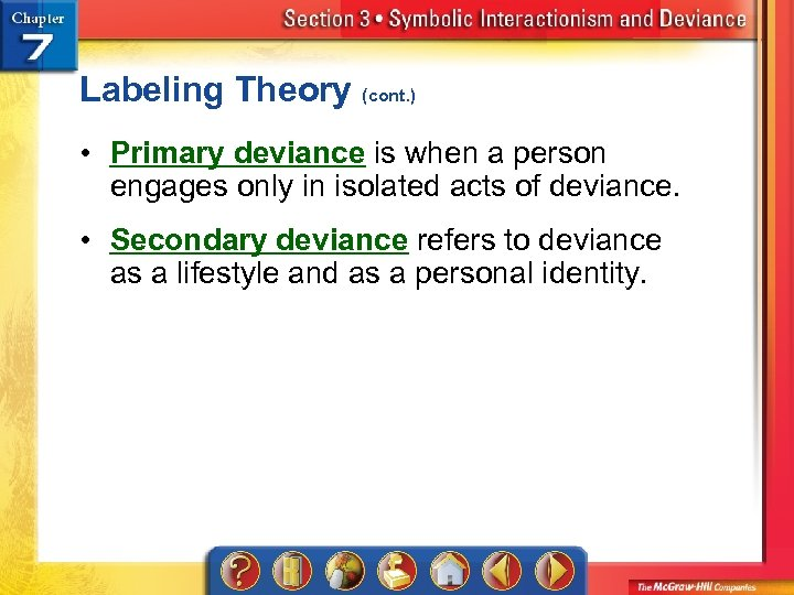 Labeling Theory (cont. ) • Primary deviance is when a person engages only in