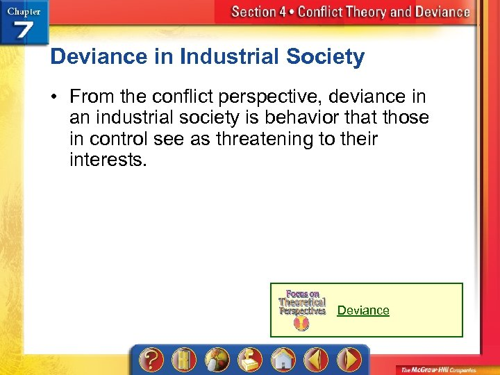 Deviance in Industrial Society • From the conflict perspective, deviance in an industrial society