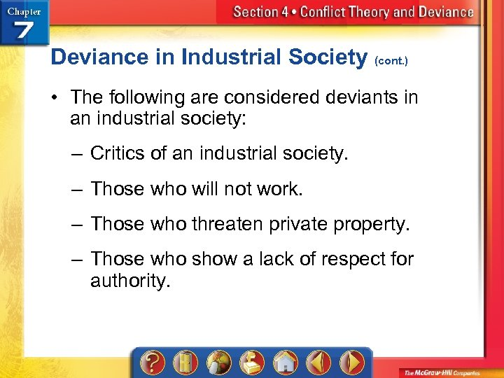 Deviance in Industrial Society (cont. ) • The following are considered deviants in an