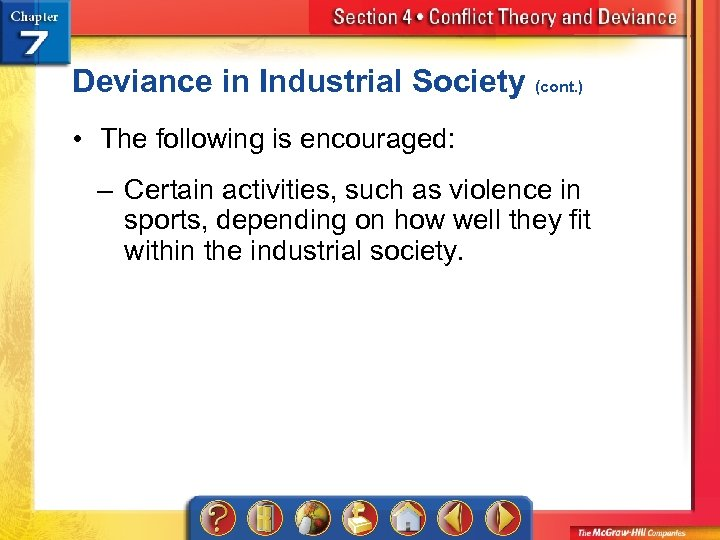Deviance in Industrial Society (cont. ) • The following is encouraged: – Certain activities,