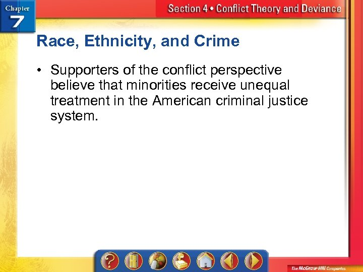 Race, Ethnicity, and Crime • Supporters of the conflict perspective believe that minorities receive