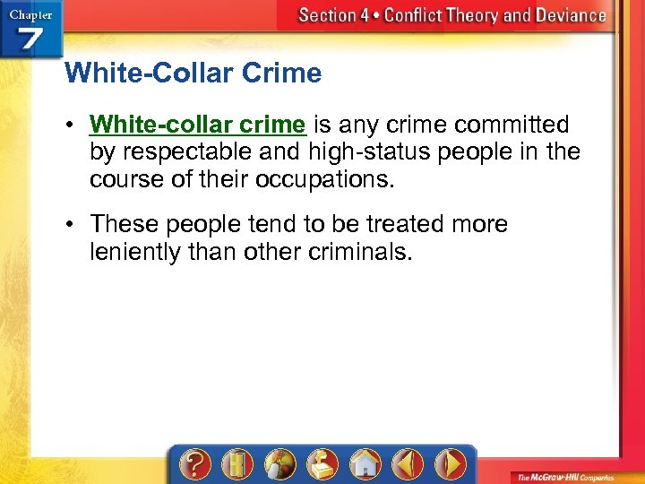 White-Collar Crime • White-collar crime is any crime committed by respectable and high-status people