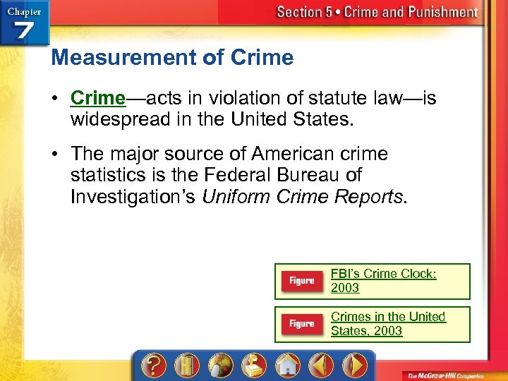 Measurement of Crime • Crime—acts in violation of statute law—is widespread in the United
