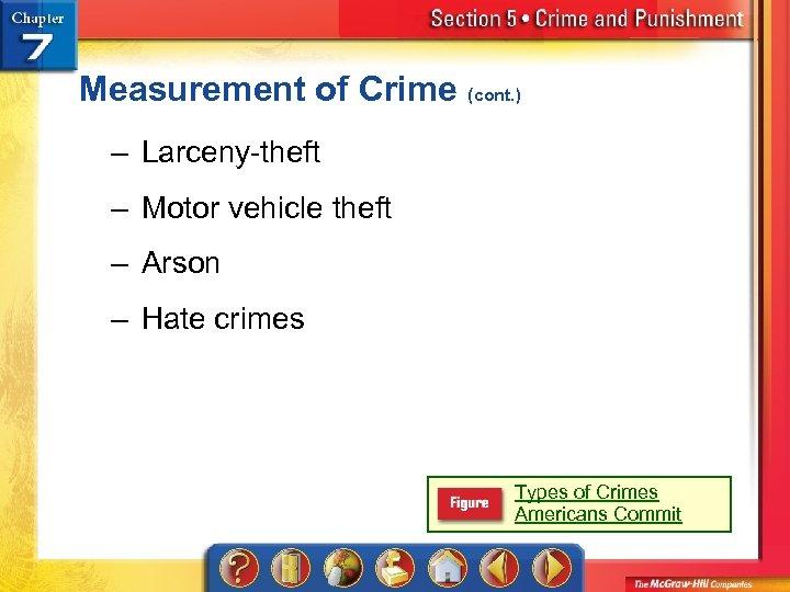 Measurement of Crime (cont. ) – Larceny-theft – Motor vehicle theft – Arson –