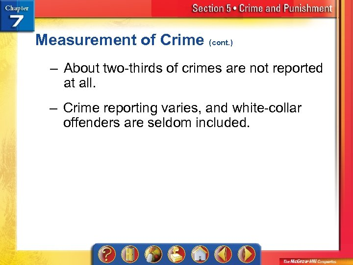 Measurement of Crime (cont. ) – About two-thirds of crimes are not reported at
