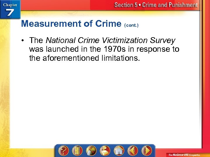 Measurement of Crime (cont. ) • The National Crime Victimization Survey was launched in