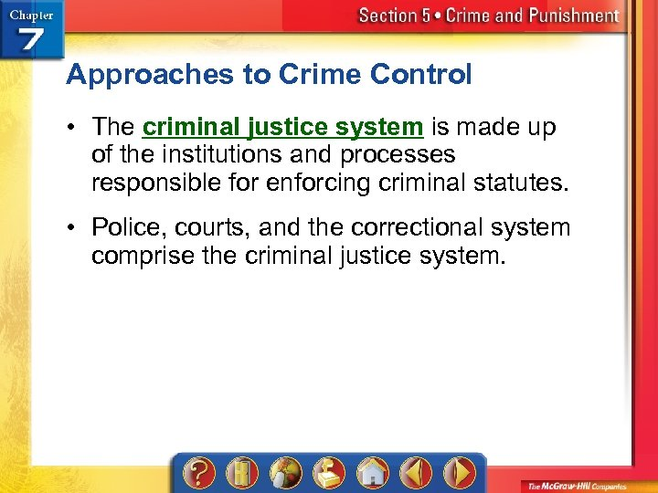 Approaches to Crime Control • The criminal justice system is made up of the