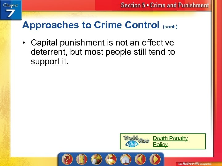 Approaches to Crime Control (cont. ) • Capital punishment is not an effective deterrent,