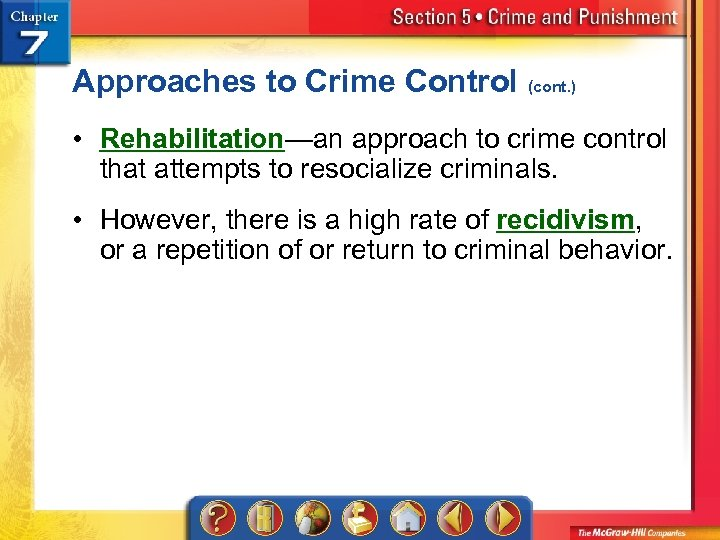 Approaches to Crime Control (cont. ) • Rehabilitation—an approach to crime control that attempts