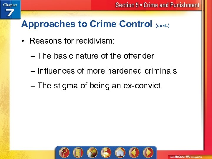 Approaches to Crime Control (cont. ) • Reasons for recidivism: – The basic nature