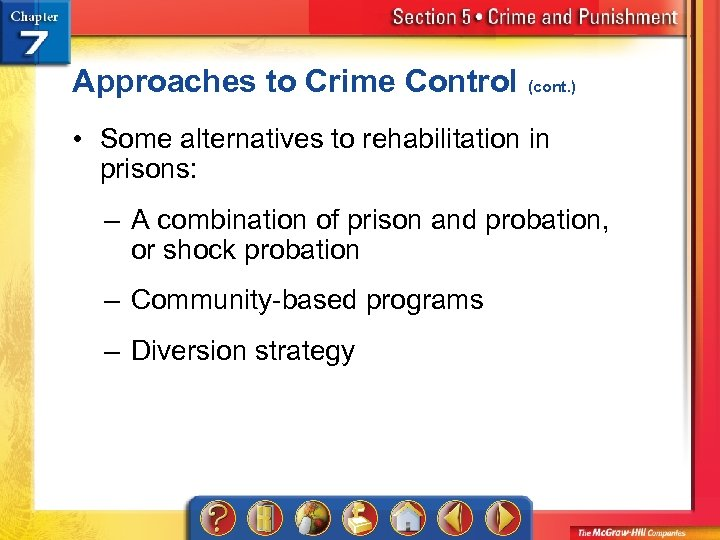 Approaches to Crime Control (cont. ) • Some alternatives to rehabilitation in prisons: –
