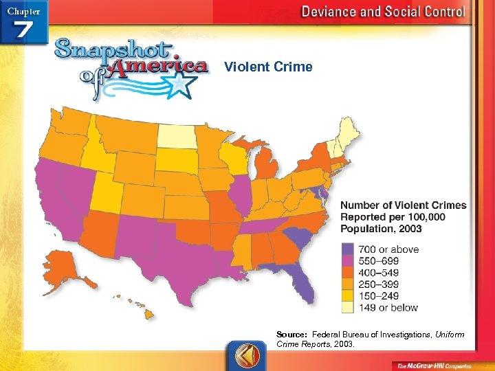 Violent Crime Source: Federal Bureau of Investigations, Uniform Crime Reports, 2003.