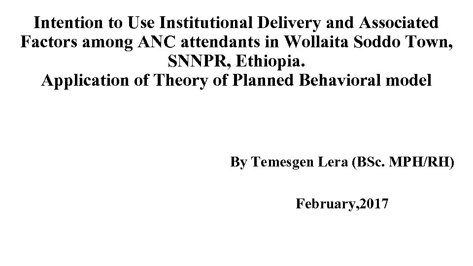 Intention to Use Institutional Delivery and Associated Factors among ANC attendants in Wollaita Soddo