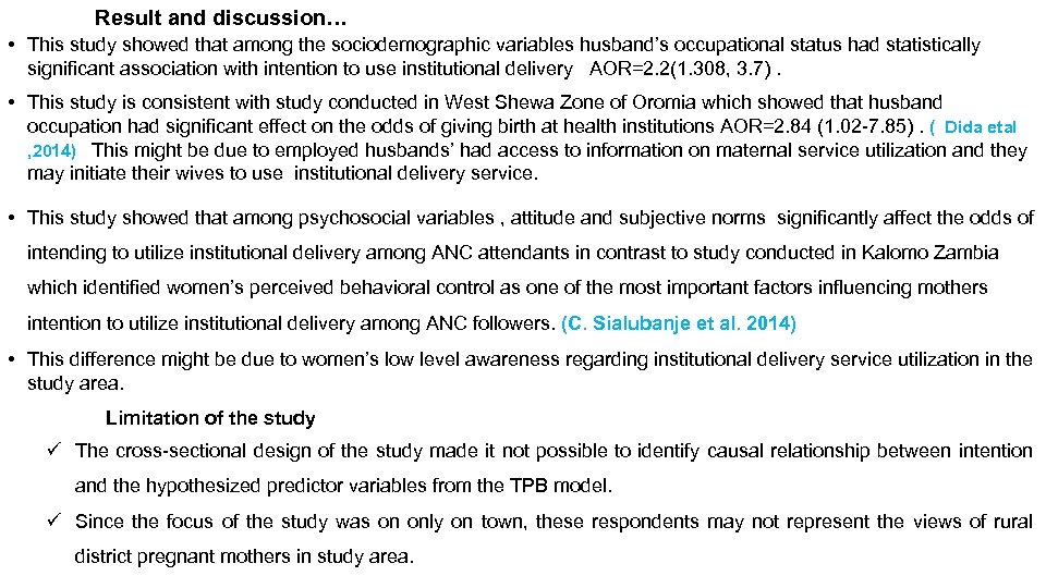 Result and discussion… • This study showed that among the sociodemographic variables husband's occupational