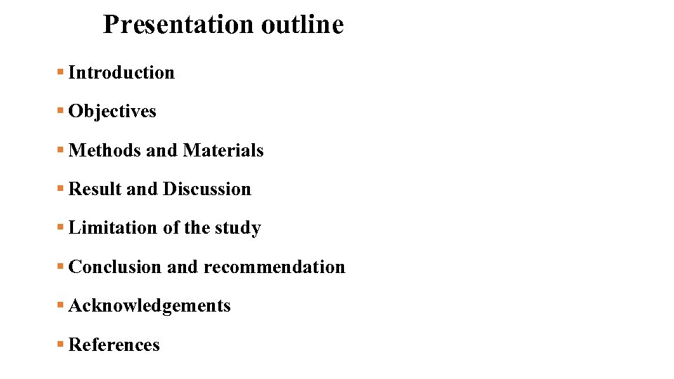 Presentation outline § Introduction § Objectives § Methods and Materials § Result and Discussion