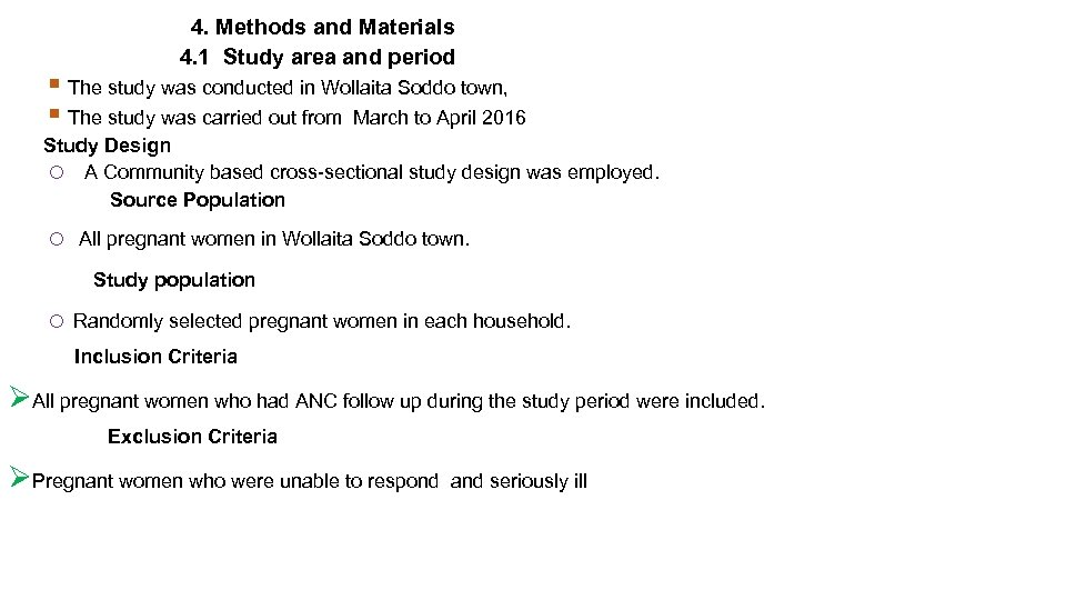 4. Methods and Materials 4. 1 Study area and period § The study was