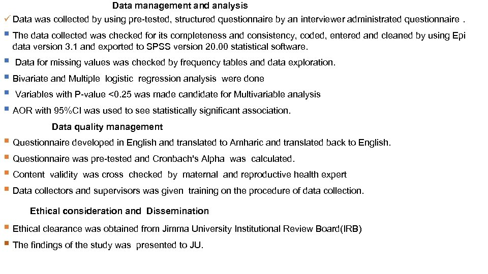 Data management and analysis ü Data was collected by using pre-tested, structured questionnaire