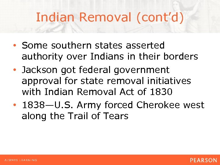 Indian Removal (cont'd) • Some southern states asserted authority over Indians in their borders