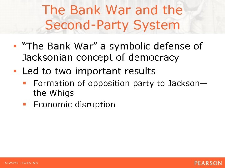 """The Bank War and the Second-Party System • """"The Bank War"""" a symbolic defense"""