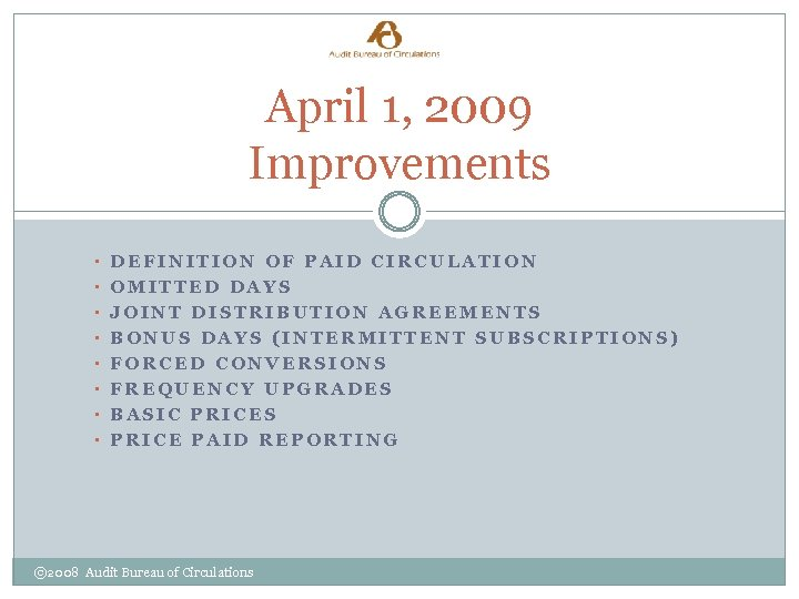 April 1, 2009 Improvements • DEFINITION OF PAID CIRCULATION • OMITTED DAYS • JOINT