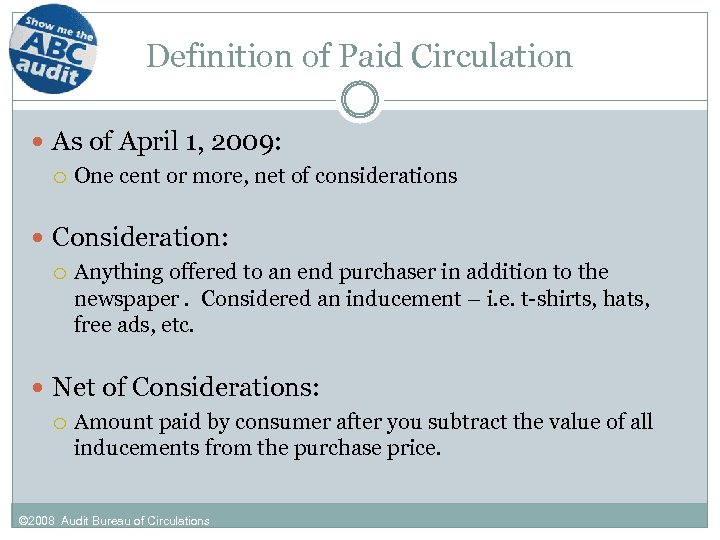 Definition of Paid Circulation As of April 1, 2009: One cent or more, net