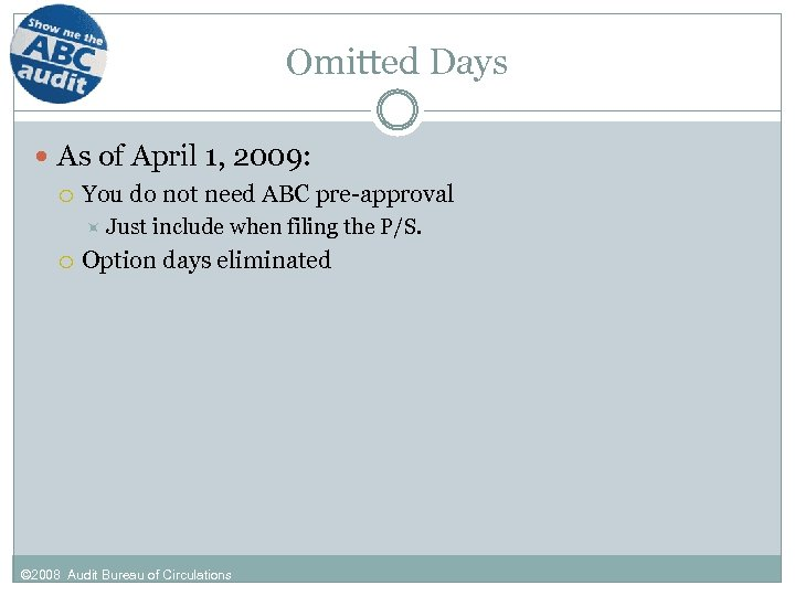 Omitted Days As of April 1, 2009: You do not need ABC pre-approval Just