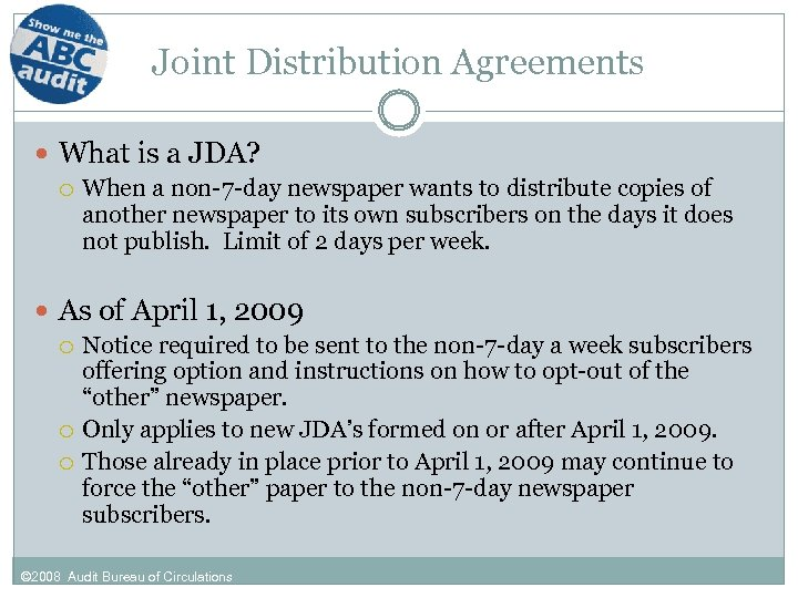 Joint Distribution Agreements What is a JDA? When a non-7 -day newspaper wants to