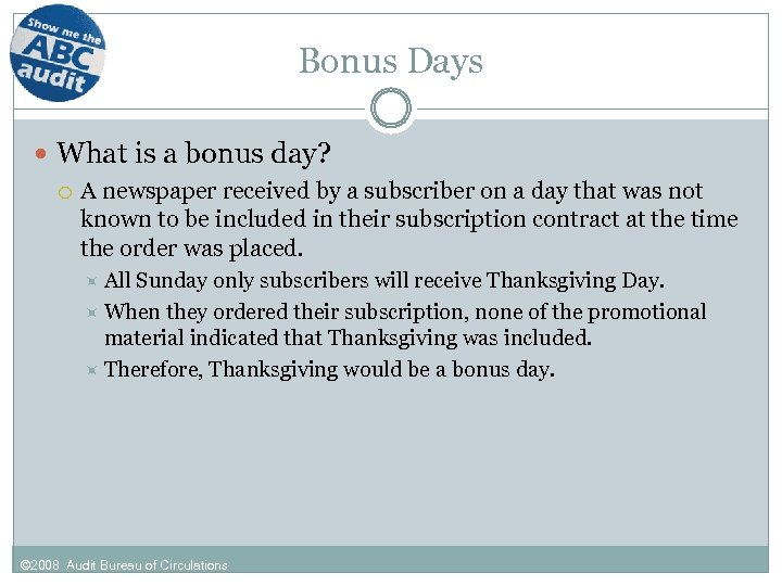 Bonus Days What is a bonus day? A newspaper received by a subscriber on