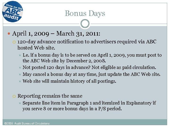 Bonus Days April 1, 2009 – March 31, 2011: 120 -day advance notification to