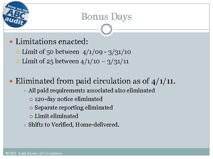 Bonus Days Limitations enacted: Limit of 50 between 4/1/09 - 3/31/10 Limit of 25