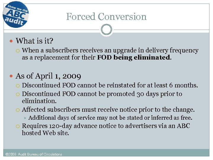 Forced Conversion What is it? When a subscribers receives an upgrade in delivery frequency