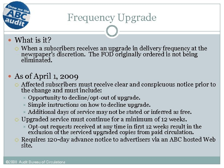 Frequency Upgrade What is it? When a subscribers receives an upgrade in delivery frequency