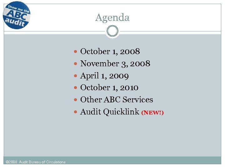 Agenda October 1, 2008 November 3, 2008 April 1, 2009 October 1, 2010 Other