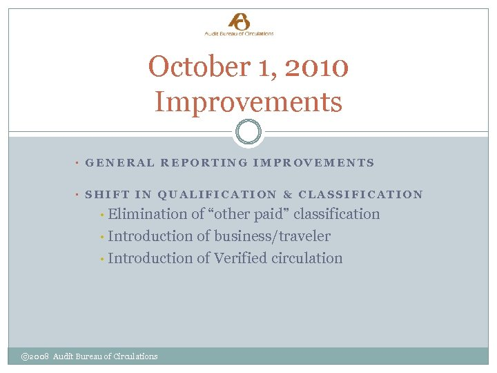 October 1, 2010 Improvements • GENERAL REPORTING IMPROVEMENTS • SHIFT IN QUALIFICATION & CLASSIFICATION