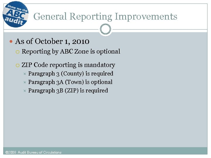 General Reporting Improvements As of October 1, 2010 Reporting by ABC Zone is optional