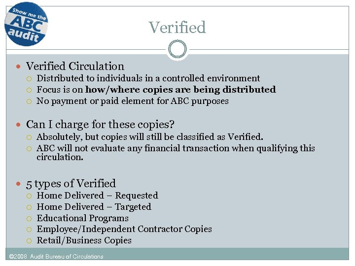 Verified Circulation Distributed to individuals in a controlled environment Focus is on how/where copies