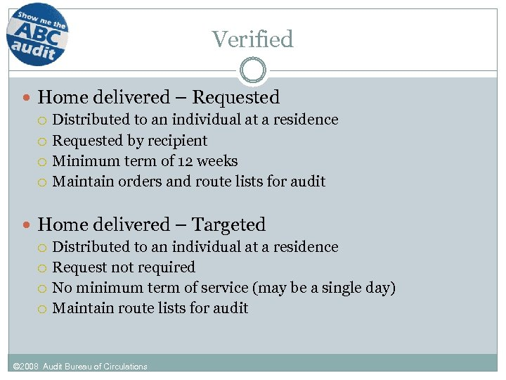 Verified Home delivered – Requested Distributed to an individual at a residence Requested by