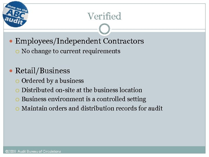 Verified Employees/Independent Contractors No change to current requirements Retail/Business Ordered by a business Distributed
