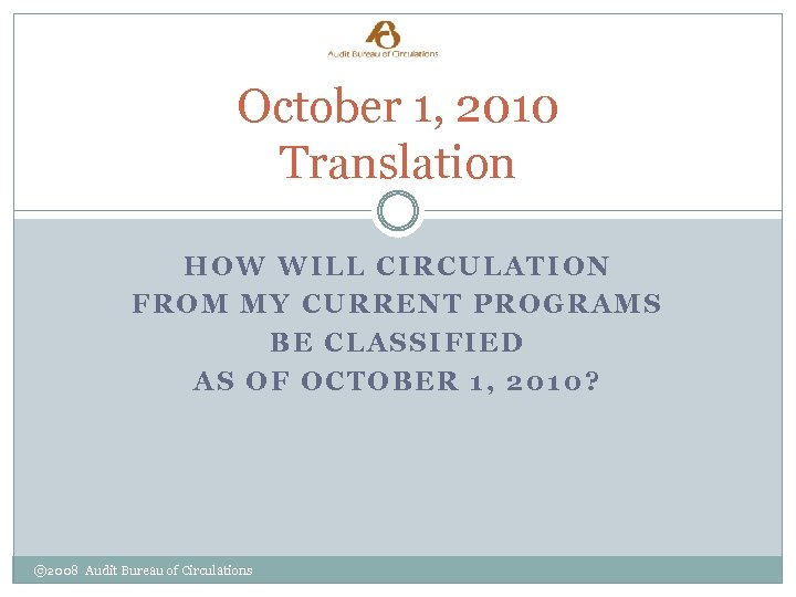October 1, 2010 Translation HOW WILL CIRCULATION FROM MY CURRENT PROGRAMS BE CLASSIFIED AS