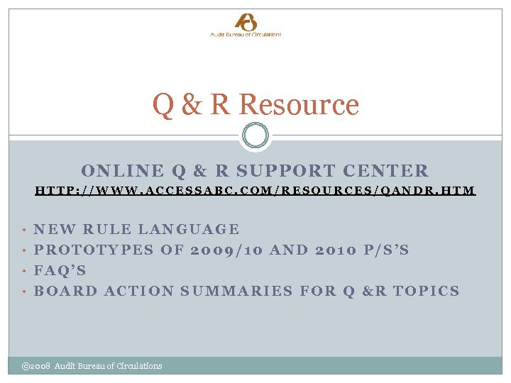 Q & R Resource ONLINE Q & R SUPPORT CENTER HTTP: //WWW. ACCESSABC. COM/RESOURCES/QANDR.