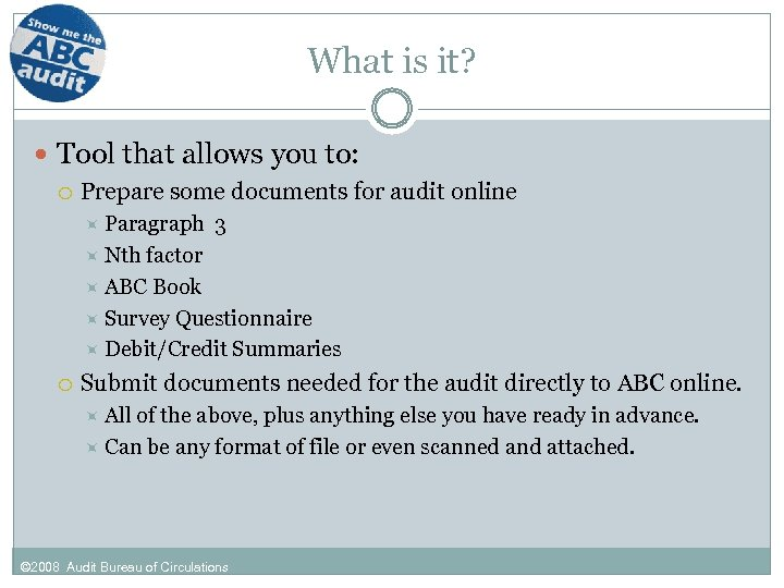 What is it? Tool that allows you to: Prepare some documents for audit online