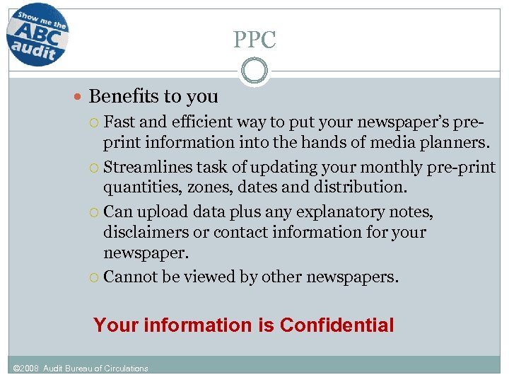 PPC Benefits to you Fast and efficient way to put your newspaper's preprint information