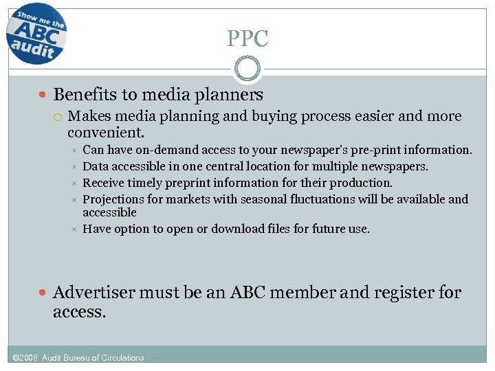 PPC Benefits to media planners Makes media planning and buying process easier and more