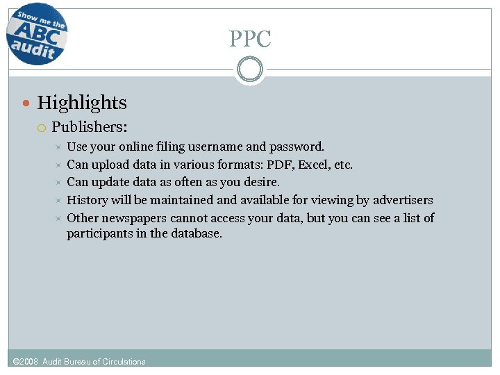 PPC Highlights Publishers: Use your online filing username and password. Can upload data in