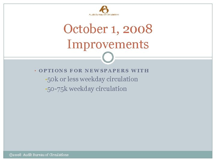 October 1, 2008 Improvements • OPTIONS FOR NEWSPAPERS WITH • 50 k or less