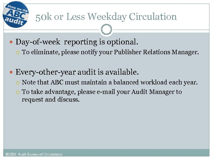 50 k or Less Weekday Circulation Day-of-week reporting is optional. To eliminate, please notify