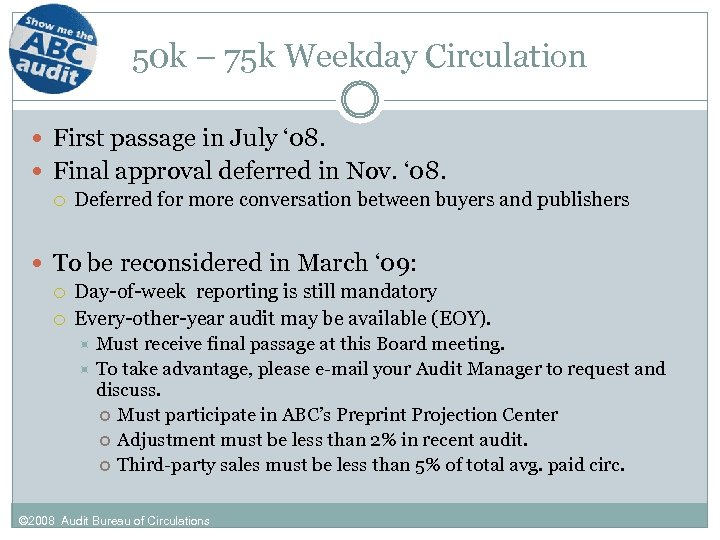 50 k – 75 k Weekday Circulation First passage in July ' 08. Final