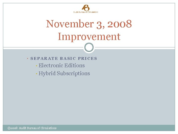 November 3, 2008 Improvement • SEPARATE BASIC PRICES Electronic Editions • Hybrid Subscriptions •